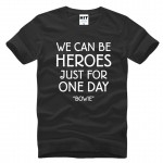 DAVID BOWIE WE CAN BE HEROES Letter Printed Men's T-Shirt T Shirt For Men 2016 New Cotton Casual Top Tee Camisetas Hombre