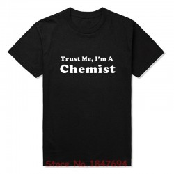 New Summer Style Trust Me I'm A Chemist T-shirt Funny Chemistry Science T Shirt Men Casual Short Sleeve Top Tees